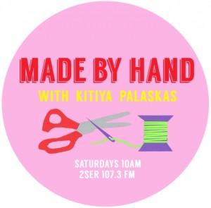 2ser 107.3fm | Made by Hand with Kitiya Palaskas | May 2013